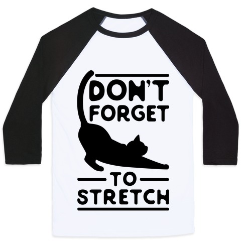 Don't Forget To Stretch Baseball Tee