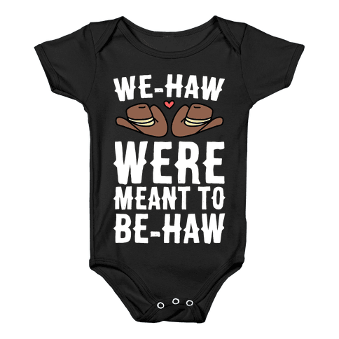 We-haw Were Meant to Be-haw Baby Onesy