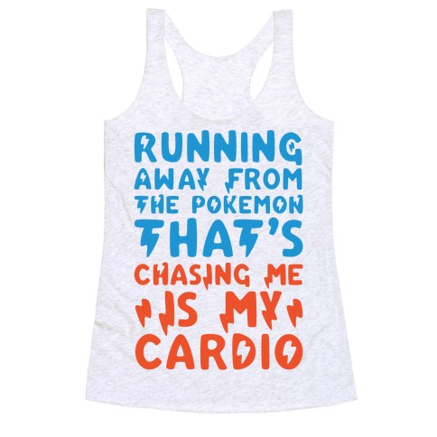 Running Away From The Pokemon That's Chasing Me Parody Racerback Tank Top