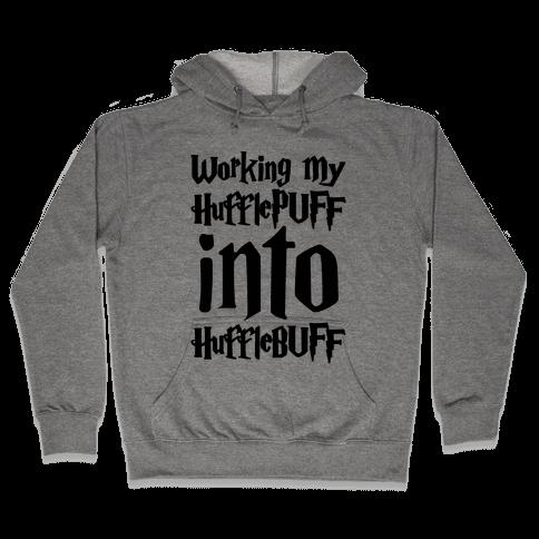 Working My Hufflepuff Into Hufflebuff Parody Hooded Sweatshirt