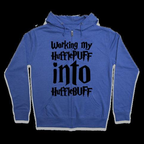 Working My Hufflepuff Into Hufflebuff Parody Zip Hoodie