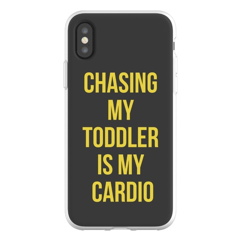 Chasing My Toddler is my Cardio Phone Flexi-Case