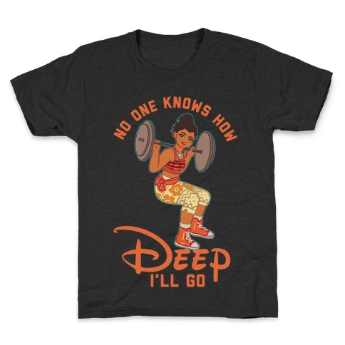 No One Knows How Deep I'll Go Moana Parody Kids T-Shirt