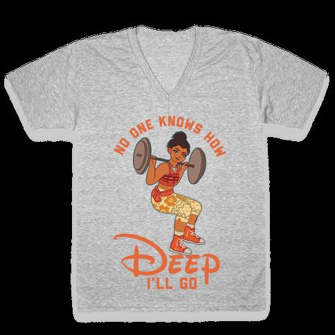 No One Knows How Deep I'll Go Moana Parody V-Neck Tee Shirt