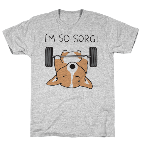 I'm So Sorgi Corgi Mens/Unisex T-Shirt