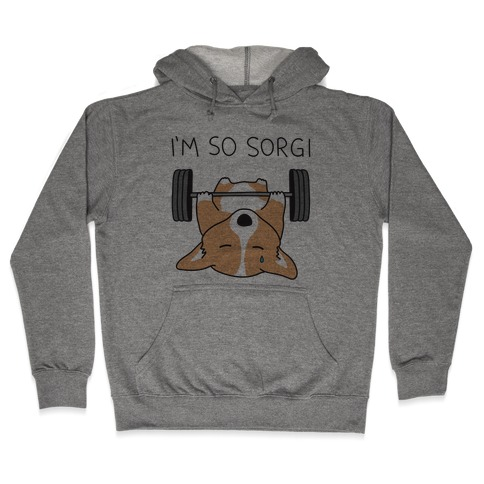 I'm So Sorgi Corgi Hooded Sweatshirt