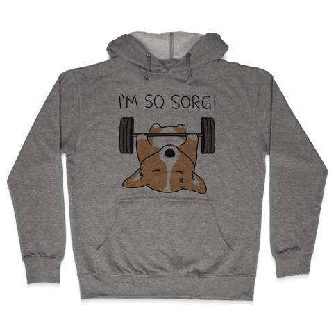 I'm So Sorgi Corgi Hooded Sweatshirt
