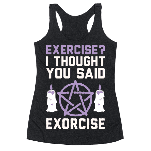 Exercise? I Though You Said Exorcise