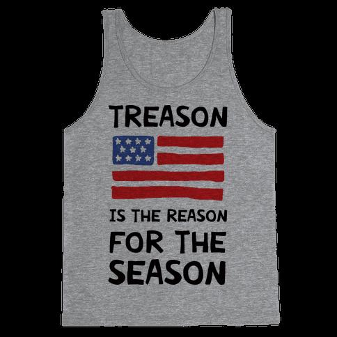 Treason Is The Reason For The Season Tank Top
