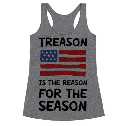 Treason Is The Reason For The Season Racerback Tank Top