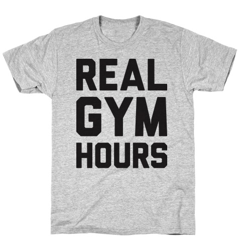 Real Gym Hours Mens/Unisex T-Shirt