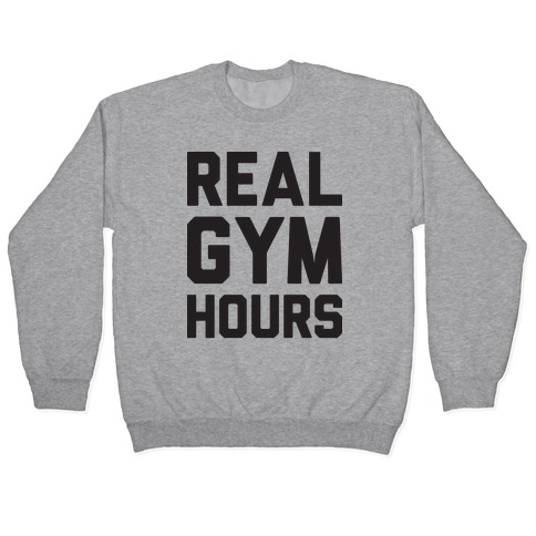 Real Gym Hours Pullover
