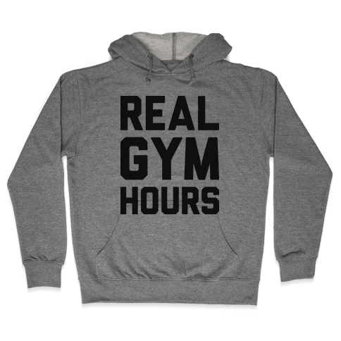 Real Gym Hours Hooded Sweatshirt