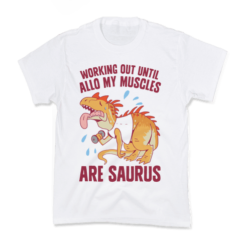 Working Out Until Allo My Muscles Are Saurus Kids T-Shirt