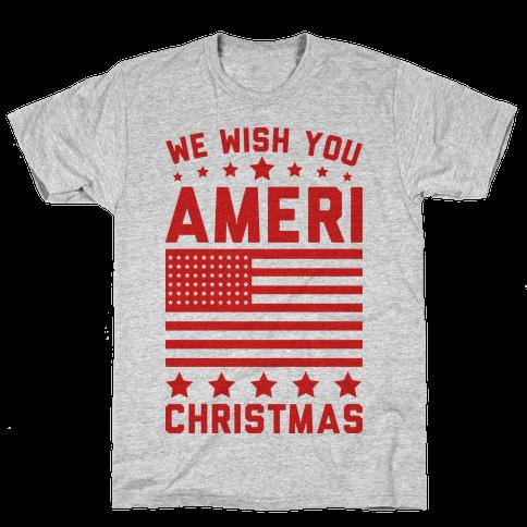 We Wish You AmeriChristmas Mens/Unisex T-Shirt