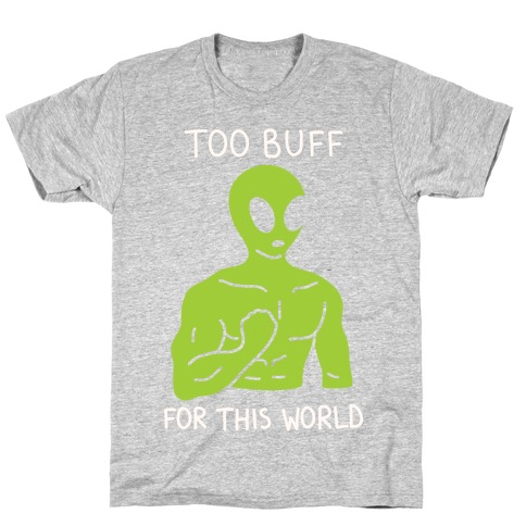 Too Buff For This World T-Shirt