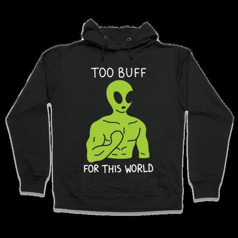 Too Buff For This World Hooded Sweatshirt
