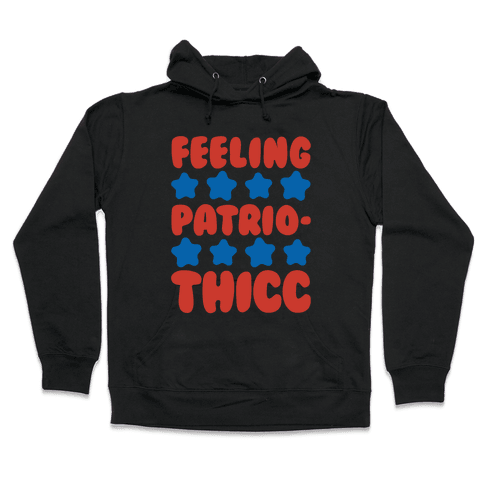 Feeling Patriothicc Parody White Print Hooded Sweatshirt