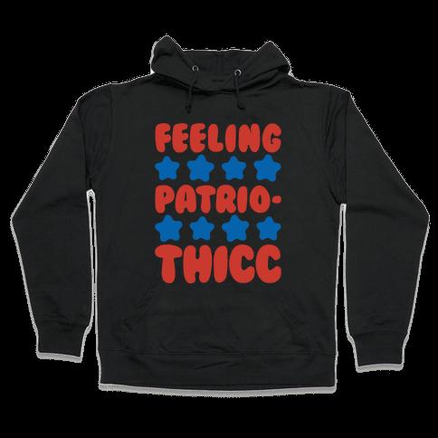 Feeling Patriothicc Parody White Print Hooded Sweatshirt