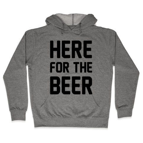 Here For The Beer Hooded Sweatshirt