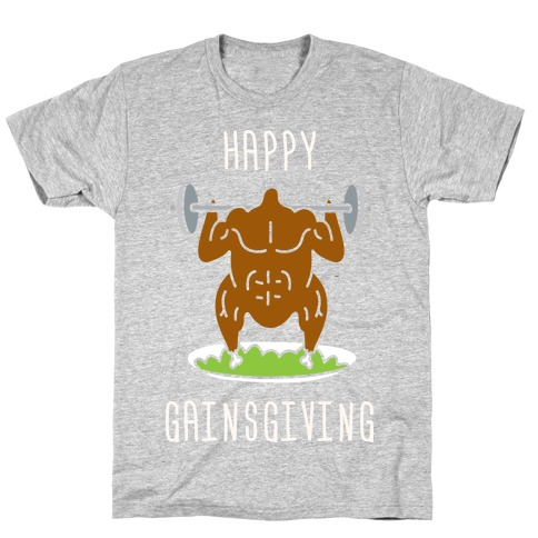 Happy Gainsgiving T-Shirt