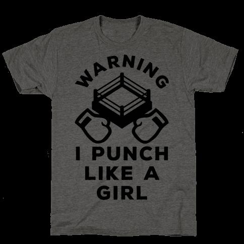 Warning I Punch Like A Girl