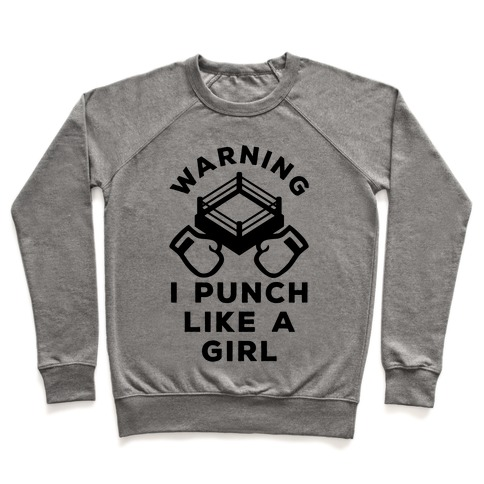 Warning I Punch Like A Girl Pullover