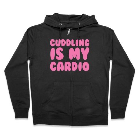 Cuddling is my Cardio Zip Hoodie