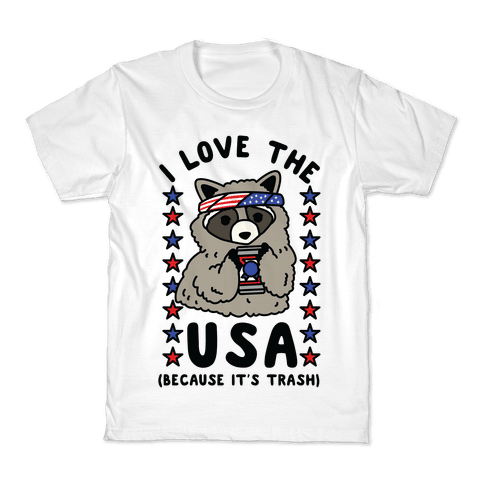 I Love USA Because It's Trash Racoon Kids T-Shirt