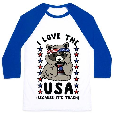 I Love USA Because It's Trash Racoon Baseball Tee