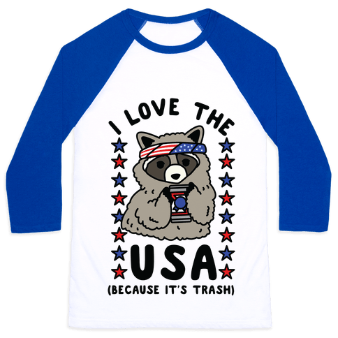 I Love USA Because It's Trash Racoon Baseball Tee