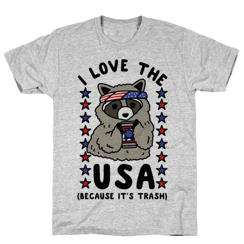 I Love USA Because It's Trash Racoon Mens/Unisex T-Shirt