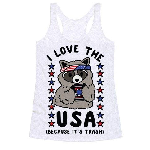I Love USA Because It's Trash Racoon Racerback Tank Top