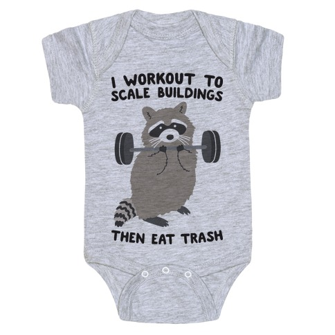 I Workout To Scale Buildings Then Eat Trash Raccoon Baby Onesy