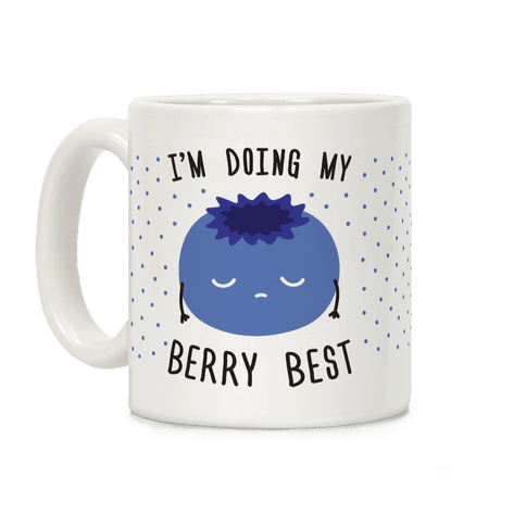 I'm Doing My Berry Best Coffee Mug
