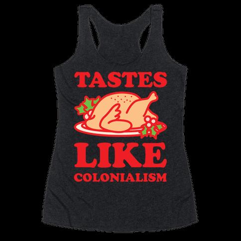 Tastes Like Colonialism Racerback Tank Top