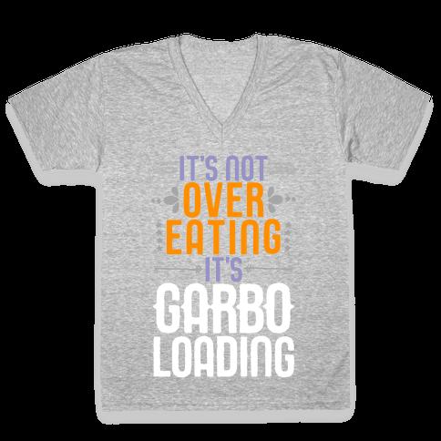 It's Not Overeating, It's Garboloading V-Neck Tee Shirt