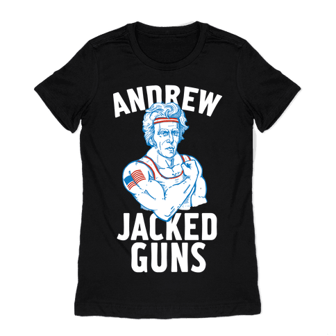 Andrew Jacked-Guns Womens T-Shirt