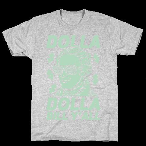 Dolla Dolla Bill Y'all Mens T-Shirt