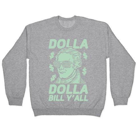 Dolla Dolla Bill Y'all Pullover