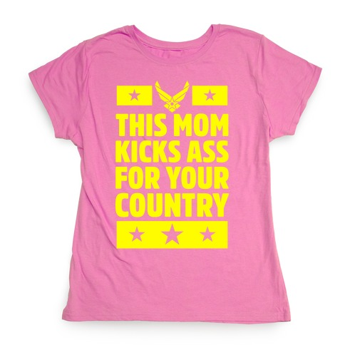This Mom Kicks Ass For Your Country (Air Force) Womens T-Shirt