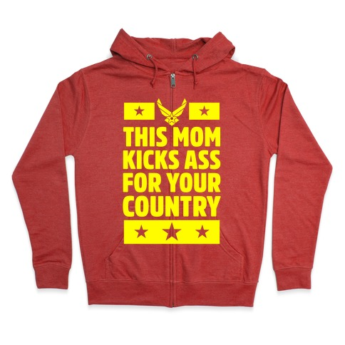 This Mom Kicks Ass For Your Country (Air Force) Zip Hoodie
