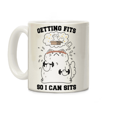 Getting Fits So I can Sits Coffee Mug
