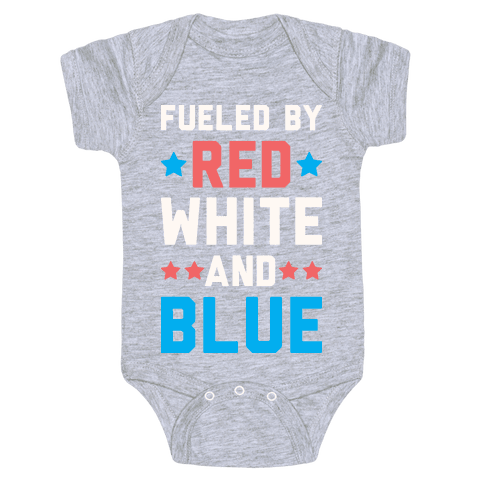 Fueled By Red White And Blue Baby Onesy