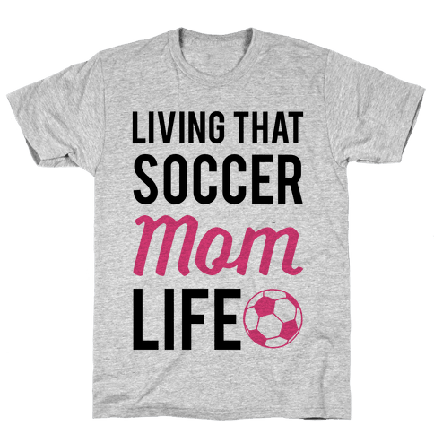 Living That Soccer Mom Life Mens T-Shirt