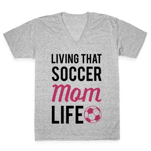 Living That Soccer Mom Life V-Neck Tee Shirt