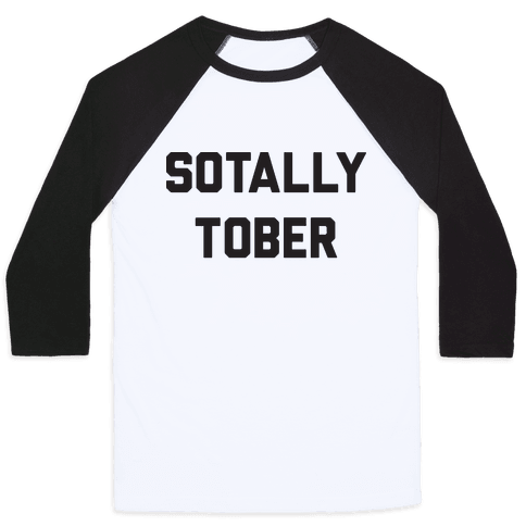 Sotally Tober Baseball Tee