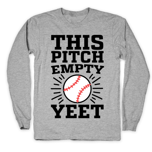 This Pitch Empty, YEET - baseball Long Sleeve T-Shirt