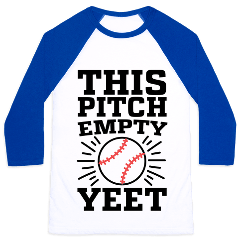 This Pitch Empty, YEET - baseball Baseball Tee