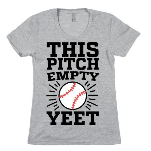 This Pitch Empty, YEET - baseball Womens T-Shirt